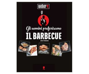 Ricettario Weber® gli uomini preferiscono il barbecue